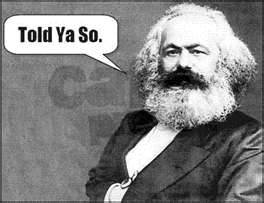 Marx was right!
